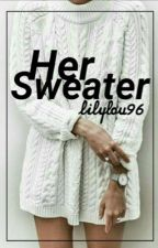 Her Sweater #Wattys2016 by lilylou96
