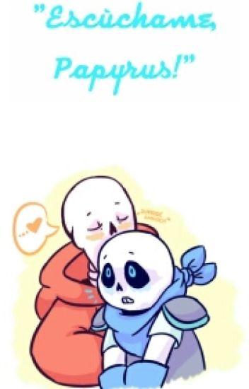 [Underswap!Fontcest] ¡Escúchame, Papyrus!