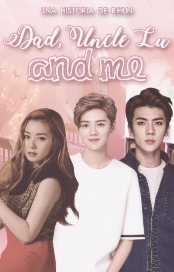 Dad , Uncle Lu and me - HunHan.