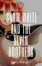 Snow White and the Seven Brothers by Otaku_Beginner