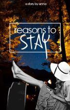 Reasons To Stay by luckyanna
