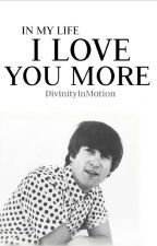 In My Life, I Love You More (The Beatles) by DivinityInMotion