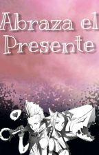 Abraza el Presente. by Teemista234