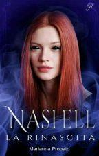 Nashell: La Rinascita (#2) by MariannaPropato