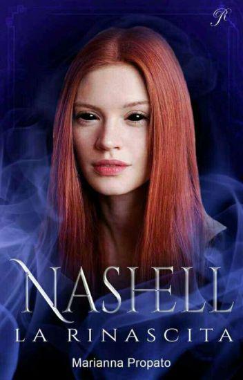 Nashell: La Rinascita (#2)