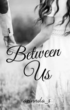 Between Us by Arinnda_S