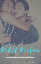 Kahit Kailan by TheOneThatGotAwayyy