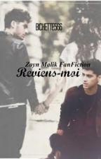 Reviens Moi - Zayn Malik FanFiction by lxvestxles