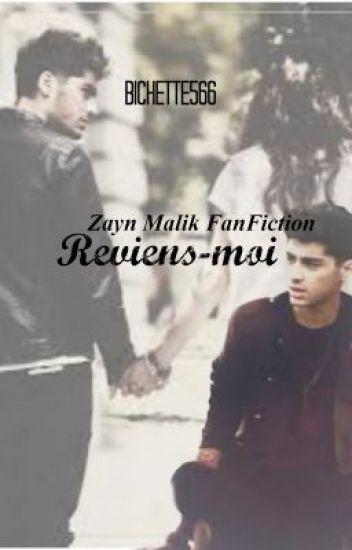 Reviens Moi - Zayn Malik FanFiction