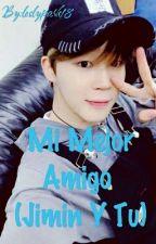 Mi Mejor Amigo (Jimin Y Tu) by leslypark18