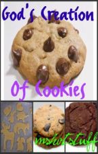God's creation of cookies and other funny stuff by mshotstuff