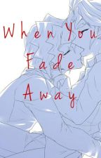 When You Fade Away by Think-Twice