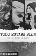 Todo Estaba Bien(2TES) by UnaEnanaEtche