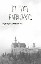El Hotel Embrujado [PAUSADA] by ohHellodarling
