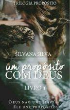 Um Propósito Com Deus 1°| by SilvanayLaercio