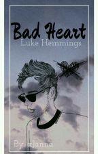 Bad Heart || Luke Hemmings by xJanna