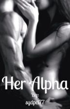 Her alpha  by sydpcl77
