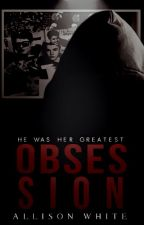 Obsession | J.B. | M.M. | by -allisonwrites