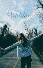 ❤ Problem? ❤ by Naudsx