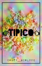 Tipico [Terminada] by crazy__girl002