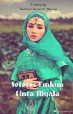 Setetes Embun Cinta Niyala (Habiburrahman El Shirazy) by akarwangi
