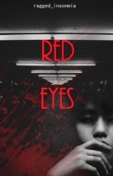 Red Eyes [EXO Baekhyun]