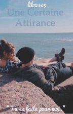 Une certaine attirance || En cours d'écriture ||  by LILO2409