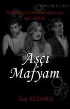 Aşçı Mafyam #Wattys18 by TMece333