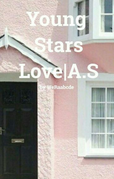 Young Stars Love | A.S✔
