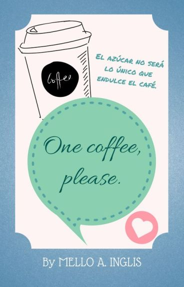 One coffee, please. (BillDip)