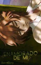 ¿Enamorado De Mi?  Fuuto Asahina #1  by DayanYaniels