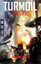 Turmoil: The Siege by JLProd