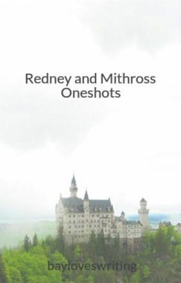 Redney and Mithross Oneshots