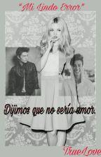 """Mi Lindo Error"" by TrueLove4384"