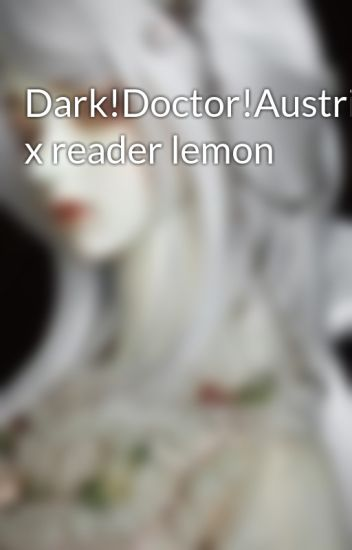 Yandere Doctor X Reader Lemon