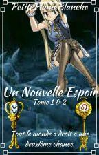 Un Nouvel Espoir / TOME 1 [TERMINÉ] by PetitePlumeBlanche