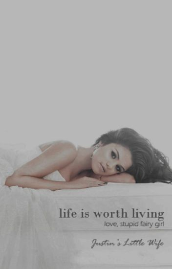 life is worth living | jelena fanfiction