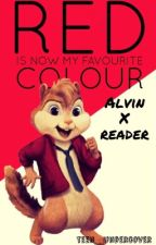 Red is now my favourite colour. Alvin X reader (very slow updates) by teen_undercover