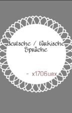 deutsche / türkische Sprüche  by x1706uex