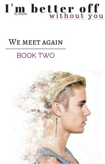 I'm better off without you    book two
