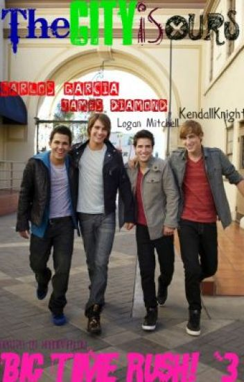 The City is Ours - Big Time Rush fanfiction