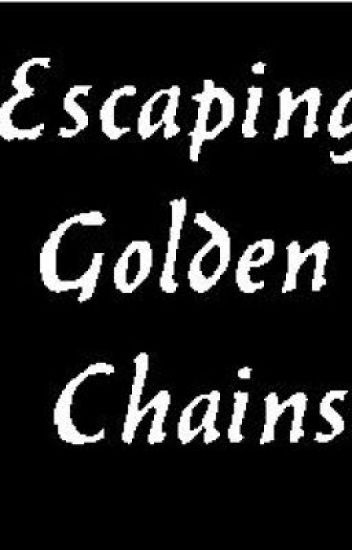 Escaping golden chains
