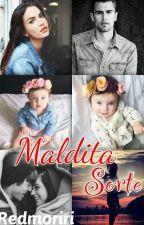 Maldita Sorte  by redmoriri