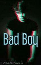 Bad Boy [PAUSADA] by JugueASerCometa