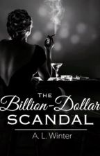 The Billion-Dollar Scandal by AmythestWinter