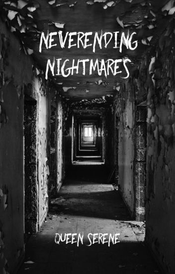 Véget nem érő rémálmok/Neverending Nightmares