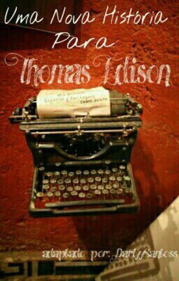 Uma Nova História Para Thomas Edison