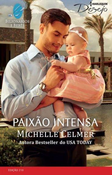 Paixão Intensa - Michelle Celmer (Série Bilionários e Bebês)