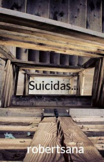 Suicidas...