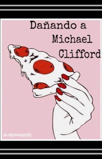 Dañando A Michael Clifford...⇦♚⇨ «MUKE»